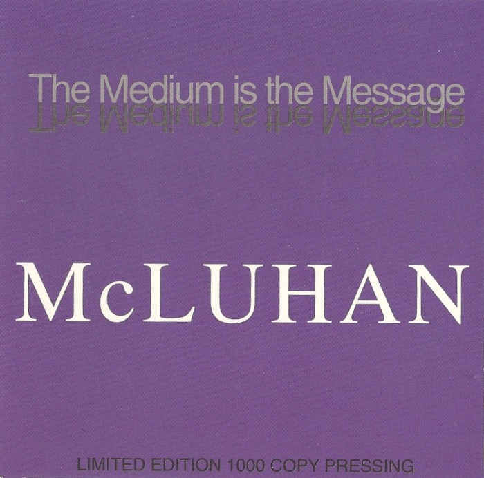 Marshall McLuhan: The Medium is the Message